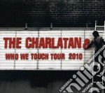 Who we touch tour 2010 cd musicale di The Charlatans