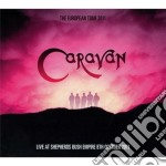 The european tour 2011 cd musicale di Caravan