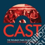 The troubled times tour: live 2012 cd musicale di Cast