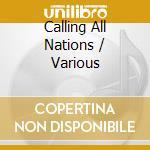 Calling all nations cd musicale di Artisti Vari