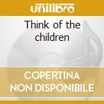 Think of the children cd musicale di Eden Also