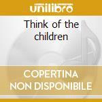 Think of the children cd musicale di Eden Also