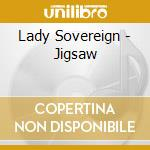 Lady Sovereign - Jigsaw cd musicale di Sovereign Lady