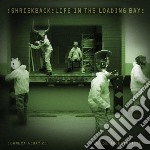 Shriekback - Life In The Loading Bay cd musicale di Shriekback