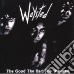 Waysted - The Good The Bed The Waysted cd musicale di WAYSTED