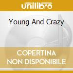 YOUNG AND CRAZY                           cd musicale di TIGERTAILZ