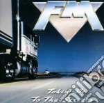 Fm - Takin' It To The Streets cd musicale di FM