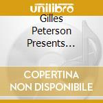Various - Gilles Peterson Presents Brownswood cd musicale di ARTISTI VARI