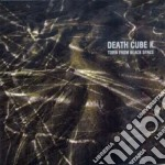 Torn from black space cd musicale di Death cube k