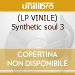 (LP VINILE) Synthetic soul 3 lp vinile di Dom Thomas