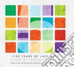 5 Years Of Lazy Days cd musicale di Artisti Vari