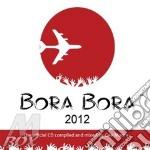Bora bora 2012 mixed by gee moore cd cd musicale di Artisti Vari