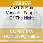 An21 & max vangeli-people of the nightcd cd musicale di An21 & max vangeli