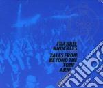 Frankie knuckles-tales from beyond cd cd musicale di Artisti Vari