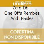 One offs rmx and b sides 2c cd musicale di Db Zero