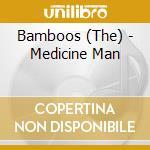 Bamboos-medicine man cd cd musicale di Bamboos