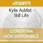 Kylie auldist-still life cd cd musicale di Kylie Auldist