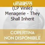 (LP VINILE) Menagerie-they shall inherit lp+7