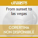 From sunset to las vegas cd musicale di Elvis Presley