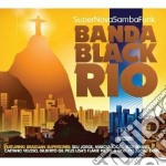 Banda Black Rio - Super Nova Samba Funk cd musicale di Banda black rio