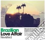 Brazilian Love Affair Revisited cd musicale di Artisti Vari