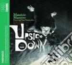 Upside down cd musicale di Mauricio fe Maestro