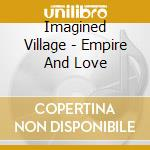 Imagined Village - Empire And Love cd musicale di Village Imagined