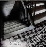 Atto Iv - Shattered Lines cd musicale di Iv Atto