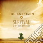 Jon Anderson - Survival And Other Stories cd musicale di Jon Anderson