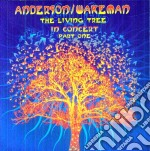 The living tree in concert vol.1 cd musicale di Anderson/wakeman