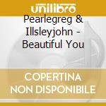 Beautiful you cd musicale di John Illsley