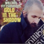 William Fitzsimmons - Gold In The Shadow cd musicale di Willam Fitzsimmons