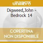 Bedrock 14 cd musicale di John Digweed