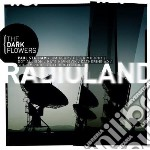 Dark Flowers - Radioland cd musicale di Flowers Dark