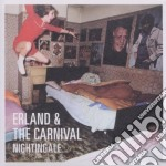 Nightingale cd musicale di ERLAND AND THE CARNI