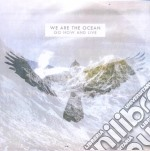 We Are The Ocean - Go Now&live cd musicale di WE ARE THE OCEAN