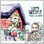 Let's Wrestle - Nursing Home cd musicale di Let s wrestle