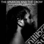 (LP VINILE) THE SPARROW AND THE CROW                  lp vinile di William Fitzsimmons