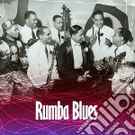 Rumba Blues cd musicale di Artisti Vari
