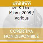 Live & Direct Miami 2008 / Var - Live & Direct Miami 2008 / Var cd musicale di ARTISTI VARI