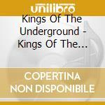 Kings of the underground mixed cd musicale di Artisti Vari