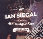 Ian Siegal And The Youngest Sons - The Skinny cd musicale di Ian siegal & the you