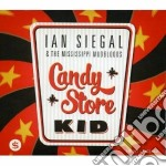 Ian Siegal And The Mississippi Mudbloods - Candy Store Kid cd musicale di Ian & the mi Siegal
