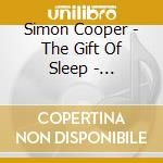 Cooper Simon - The Gift Of Sleep - Beautiful Baby Music cd musicale di Simon Cooper