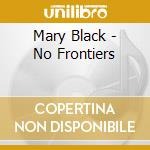 Mary Black - No Frontiers cd musicale di BLACK MARY