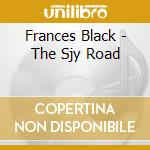 THE SJY ROAD cd musicale di BLACK FRANCES