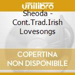 Cont.trad.irish lovesongs cd musicale