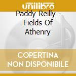 Fields of athenray cd musicale di Paddy Reilly