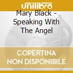 SPEAKING WITH THE ANGEL cd musicale di BLACK MARY