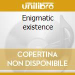 Enigmatic existence cd musicale